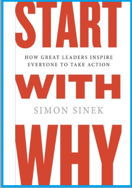 START WITH WHY HOW GREAT LEADERS INSPIRE EVERYONE TO TAKE ACTION BY SIMON SINEK COVER PAGE