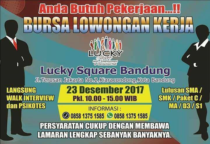 Bursa Lowongan Kerja Lucky Square Bandung 23 Desember 2017