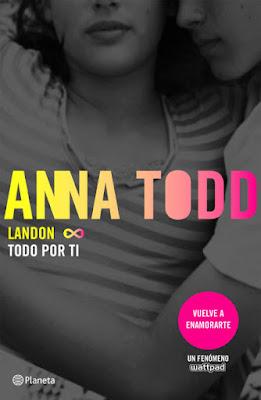 LIBRO - Landon 1 Todo por ti Anna Todd | @imaginator1D (Planeta - 20 Septiembre 2016) NOVELA NEW ADULT - JUVENIL ROMANTICA Edición papel & digital ebook kindle A partir de 16 años | Comprar en Amazon España
