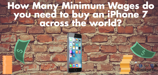 [Infographic] Minimum Wages needed to buy an iPhone 7 across the Planet