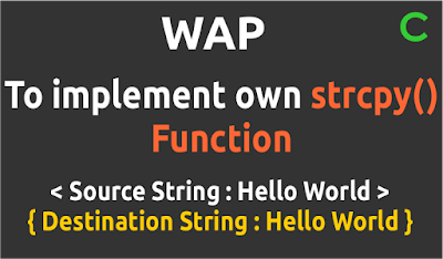 18 - WAP to Implement own strcpy() function without using ...