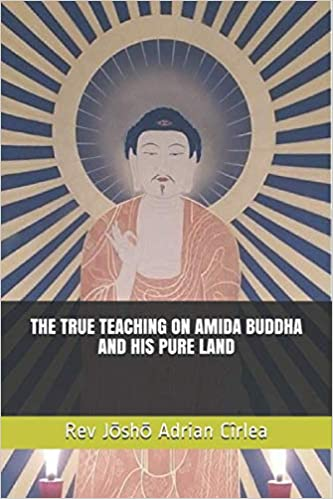 THE TRUE TEACHING ON AMIDA BUDDHA AND HIS PURE LAND