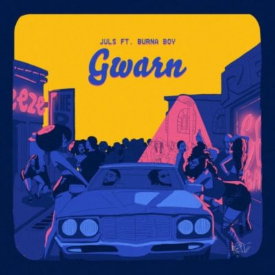 Juls – Gwarn ft. Burna Boy [New Song] mp3made.com.ng