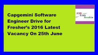 Capgemini Software Engineer Drive for Fresher's 2016 Latest Vacancy On 25th June