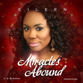 Gospel Song: Miracles Abound By Eileen (Music Download)