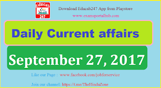 Daily Current affairs -  September 27th, 2017 for all competitive exams