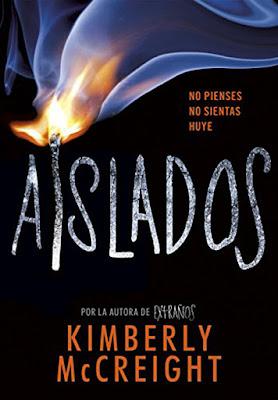AISLADOS (Extraños #2). Kimberly McCreigh (Montena - 21 septiembre 2017) LITERATURA JUVENIL portada libro
