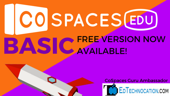 #CoSpacesEdu Basic: a Free Version Just in Time for 2018! | @EdTechnocation @CoSpaces_Edu #ARVRinEDU #MYOVR