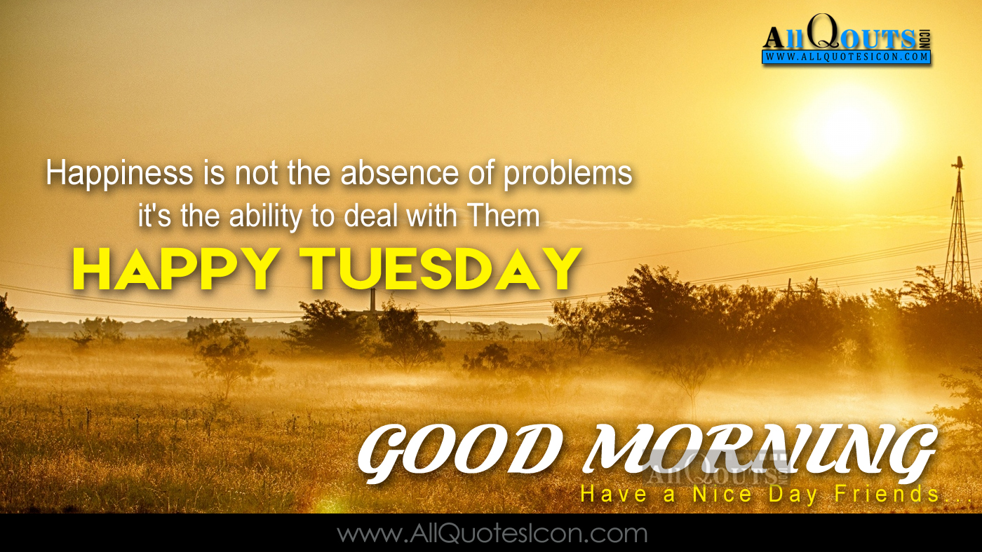 happy tuesday quotes pictures famous good morning quotes
