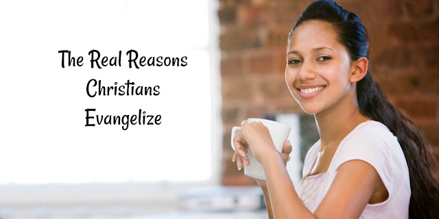 Foolish Reasoning - Why Christians evangelize and why Atheists Shouldn't
