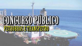 CONCURSO PÚBLICO: PETROBRAS e TRANSPETRO.