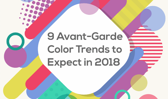 9 Avant-Garde Color Trends to Expect in 2018