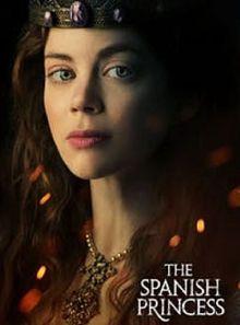 Sinopsis pemain genre Serial The Spanish Princess (2019)