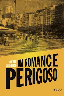 UM ROMANCE PERIGOSO (Flávio Carneiro)