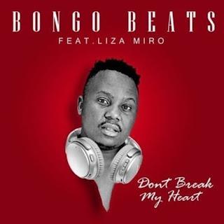 Bongo Beats feat Liza Miro - Don't Break My Heart