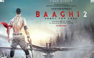 Baaghi 2 All Songs List & Lyrics