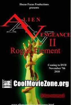 Alien Vengeance II: Rogue Element (2010)