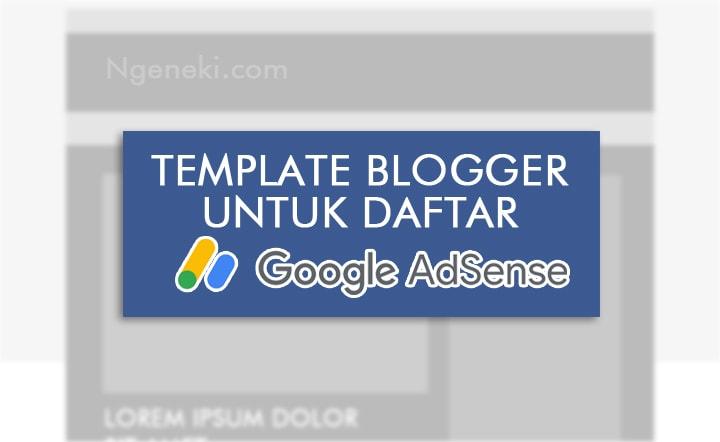 Template Blogger Terbaik untuk Daftar Google AdSense