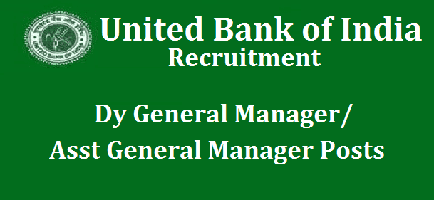 latest jobs, Bank jobs, Central govt jobs, United Bank of India, UBI Recruitment, Recruitment, Dy.General Manager Posts, Assistant General Manager Posts