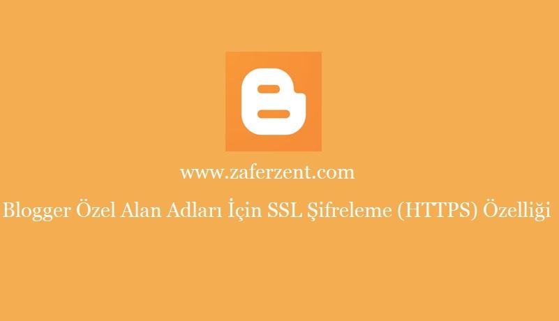 blogger https ayarları (ssl sertifikası)