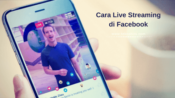 Cara Live Streaming di Facebook dari HP Android