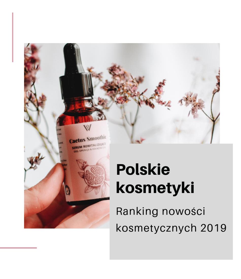 Polskie kosmetyki ranking nowości blog