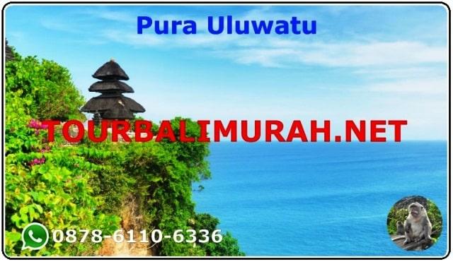 ONE DAY TOUR BALI MURAH UBUD ULUWATU , PURA ULUWATU