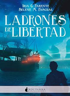 Ladrones de libertad (Marabilia 3)- Iria G. Parente y Selene M. Pascual