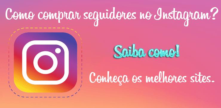 Comprar seguidores no instagram.