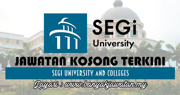 Jawatan Kosong 2017 di SEGi University www.banyakjawatan.my