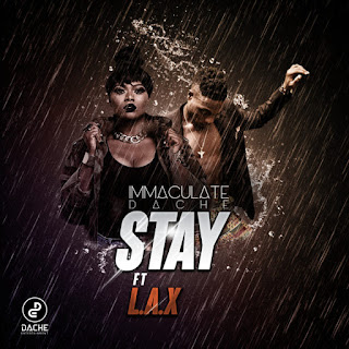 VIDEO: Immaculate Dache ft. L.A.X – Stay