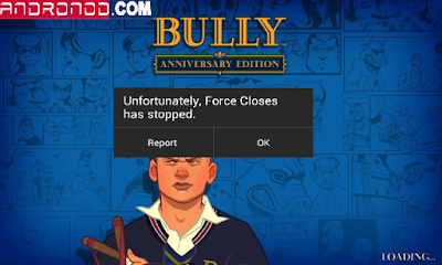 Cara Mengatasi Force Close Game Bully Anniversary For Android