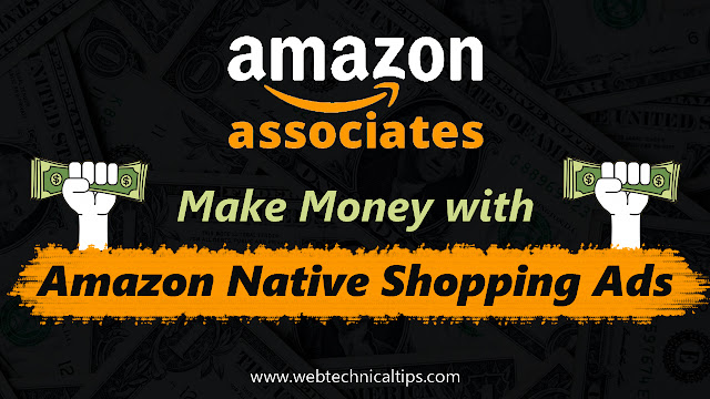 How To Make Money online with Amazon Native Shopping Ads