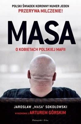 http://www.matras.pl/masa-o-kobietach-polskiej-mafii-jaroslaw-masa-sokolowski-w-rozmowie-z-arturem-gorskim.html
