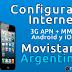Como Configurar el Internet 3G APN + MMS en Android/iOS Movistar Argentina 2018