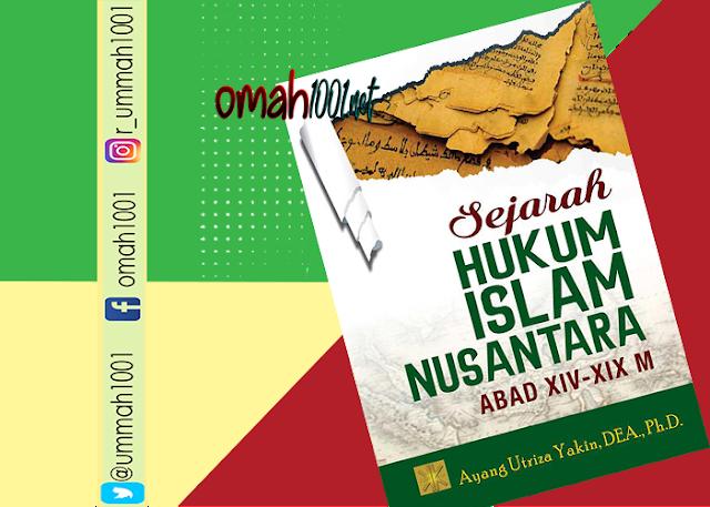 E-Book: Sejarah Hukum Islam Nusantara Abad XIV -XIX M, Omah1001