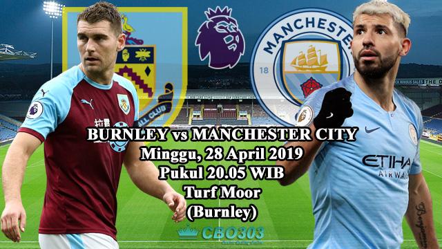 Prediksi Tepat Liga Inggris Burnley vs Manchester City (28 April 2019)