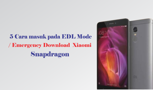 5 cara masuk pada Mode EDL / Emergency Download xiaomi Snapdragon