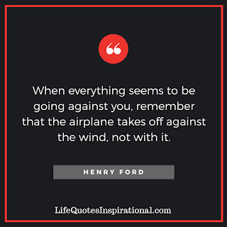 when-everthing-seems-to-be-going-against-you-remember-that-the-airplane-takes-off-against-the-wind-not-with-it-Henry-Ford
