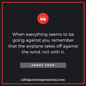 Henry Ford Motivation Quotes Stay Strong against the wind