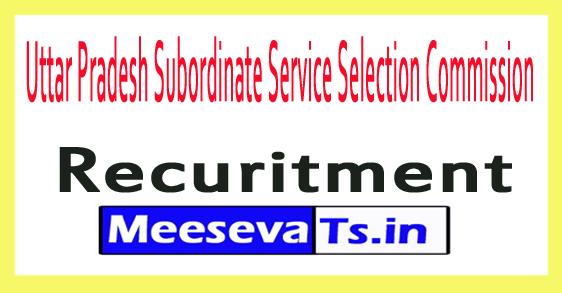 Uttar Pradesh Subordinate Service Selection Commission UPSSSC Recruitment Notification 2017