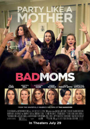 Bad Moms 2016 BRRip 300MB English 480p Watch Online Full Movie Download bolly4u
