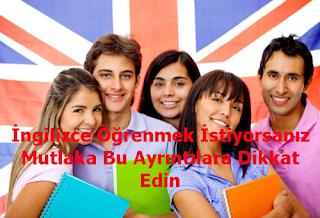 İngilizce Öğrenmek İstiyorsanız Mutlaka Bu Ayrıntılara Dikkat Edin