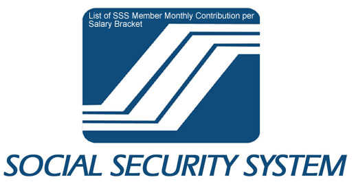 List of SSS Member Monthly Contribution per Salary Bracket