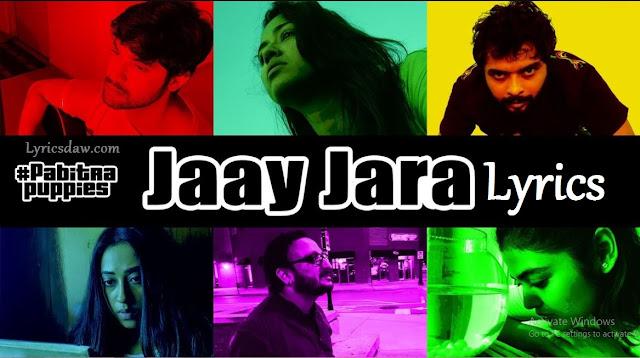 Jaay Jara Lyrics by Pabitra Puppies