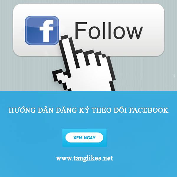 Đăng ký theo dõi facebook cá nhân