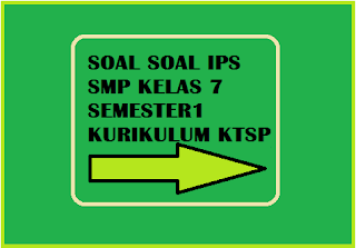 Download Soal-Soal IPS SMP Kelas 7 Semester 1 Kurikulum KTSP Terbaru 2015, bentuk pdf bisa langsung print