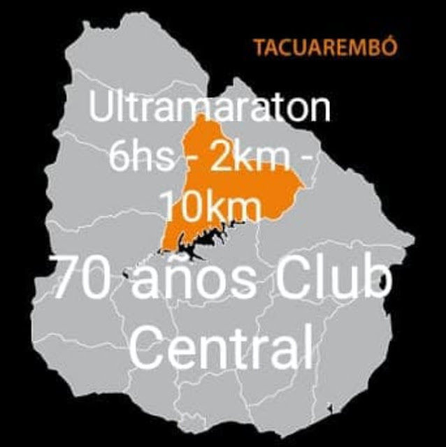 Ultramaratón - 6 horas - 10k - 2k por 70 años del club Central de Tacuarembó (09/sep/2018)