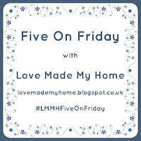 http://lovemademyhome.blogspot.co.uk/2016/09/five-on-friday_9.html