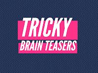 Tricky Brain Teasers